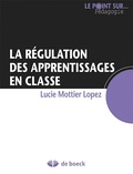 Lucie Mottier Lopez - La régulation des apprentissages en classe.
