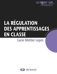 Lucie Mottier Lopez - La régulation des apprentissages en classe.