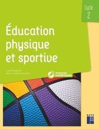 Lucie Mougenot et Marie-Josèphe Guerville - Education physique et sportive Cycle 2.