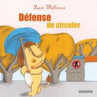 Lucie Müllerova - Défense de circuler.
