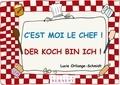 Lucie Orliange-Schmidt - C'est moi le chef !.