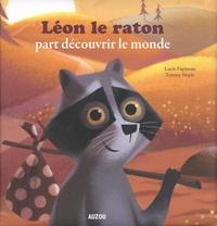Lucie Papineau et Tommy Doyle - Léon le raton part découvrir le monde.