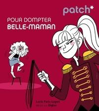 Lucie Paris-Legret - Pour dompter belle-maman.