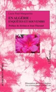 Lucie Paul-Margueritte - En Algérie : enquêtes et souvenirs.