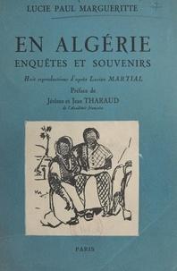 Lucie Paul Margueritte et Lucien Martial - En Algérie : enquêtes et souvenirs - 8 reproductions d'après Lucien Martial.