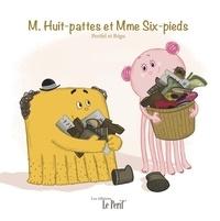 Lucie Perifel et Florent Bégu - M. Huit-pattes et Mme Six-pieds.
