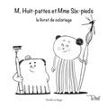 Lucie Perifel et Florent Bégu - M. Huit-pattes et Mme Six-pieds, le livret de coloriage.