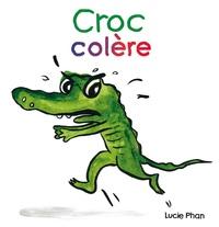 Lucie Phan - Croc colère.