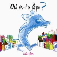Lucie Phan - Où es-tu Papa ?.
