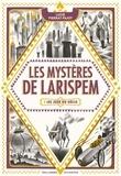 Lucie Pierrat-Pajot - Les mystères de Larispem Tome 2 : Les jeux du siècle.