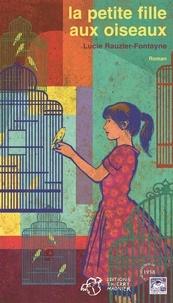 Lucie Rauzier-Fontayne - La petite fille aux oiseaux.