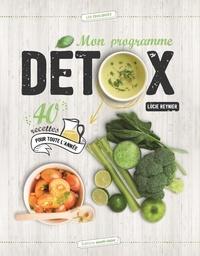 Lucie Reynier - Mon programme détox - 40 recettes pour toute l'année.