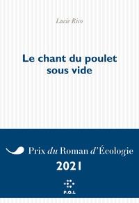 Télécharger un ebook à partir de google book mac Le Chant du poulet sous vide 9782818049426