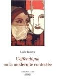 Lucie Ryzova - L'effendiyya ou la modernité contestée.