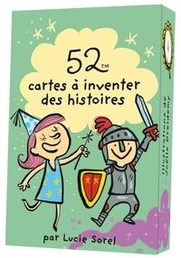 Lucie Sorel - 52 cartes à inventer des histoires.