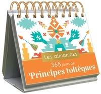 Lucie Sorel - Almaniak 365 jours de principes toltèques.