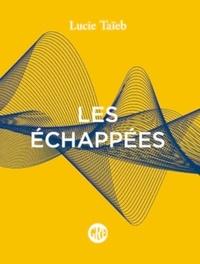 Lucie Taïeb - Les échappées.