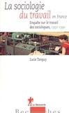 Lucie Tanguy - La sociologie du travail en France - Enquête sur le travail des sociologues (1950-1990).