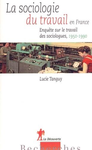 La sociologie du travail en France. Enquête sur le travail des sociologues (1950-1990)