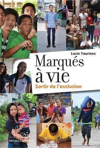 Lucie Taurines - Marqués à vie - Sortir de l'exclusion.