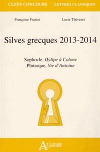 Lucie Thévenet et Françoise Frazier - Silves grecques 2013-2014 - Sophocle, Oedipe à Colone ; Plutarque, Vie d'Antoine.