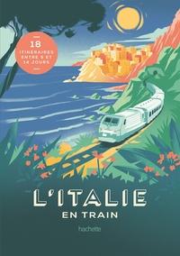 Lucie Tournebize - L'Italie en train.