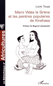 Lucie Touya - Mami Wata la sirène et les peintres populaires de Kinshasa.