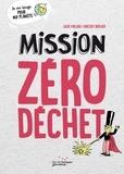 Lucie Vallon et Vincent Bergier - Mission zéro déchet.