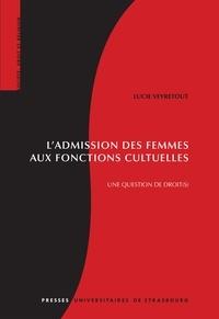 Lucie Veyretout - L'admission des femmes aux fonctions cultuelles - Une question de droit(s).