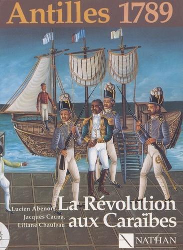 Antilles 1789 : la Révolution aux Caraïbes