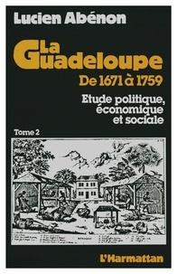 La Guadeloupe de 1671 à 1759 - Etude politique, économique et sociale Tome 2.pdf