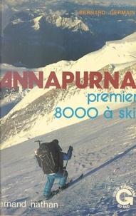 Lucien Adenis et Michel Berquet - Annapurna, premier 8000 à ski.