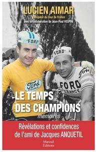Lucien Aimar - Le temps des champions - Mémoires.