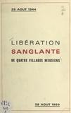 Lucien Aubert - Libération sanglante : 29 août 1944, journée tragique pour quatre villages meusiens - Robert-Espagne, Beurey, Couvonges, Mognéville.