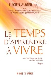 Lucien Auger - Le temps d'apprendre à vivre.