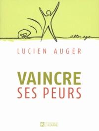 Lucien Auger - Vaincre ses peurs.