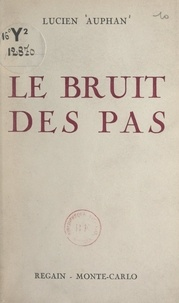 Lucien Auphan - Le bruit des pas.