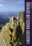 Lucien Bayrou - Languedoc-Roussillon gothique - L'architecture militaire de Carcassonne à Perpignan.