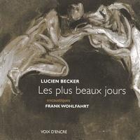 Lucien Becker et Frank Wohlfahrt - Les plus beaux jours - Encaustiques.