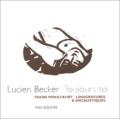 Lucien Becker - Toujours toi suivi de poèmes rares.