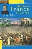 Lucien Bély - Histoire de France illustrée.