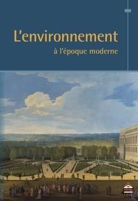 Lucien Bély - L'environnement à l'époque moderne.