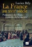 Lucien Bély - La France du XVIIe siècle - Puissance de l'Etat, contrôle de la société.