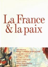 Lucien Bély et Jean-Pierre Bois - La France & la paix.