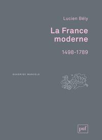 Lucien Bély - La France moderne (1498-1789).