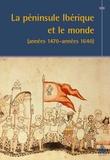 Lucien Bély - La péninsule Ibérique et le monde (années 1470-années 1640).