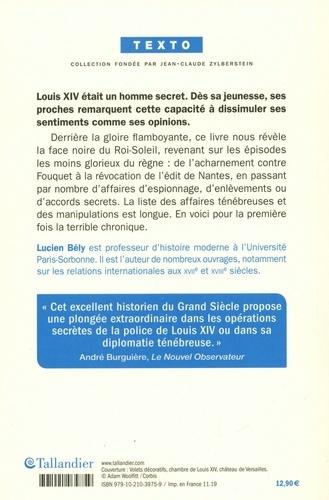 Les secrets de Louis XIV. Mystères d'état et pouvoir absolu