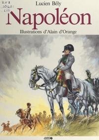 Lucien Bély et Alain D'Orange - Napoléon.