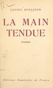 Lucien Béranger et Arthur Mugnier - La main tendue.