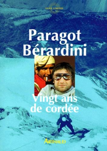 Lucien Bérardini et Bernard Paragot - Vingt ans de cordée.